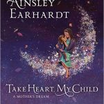 Take Heart, My Child: A Mother's Dream Book Review